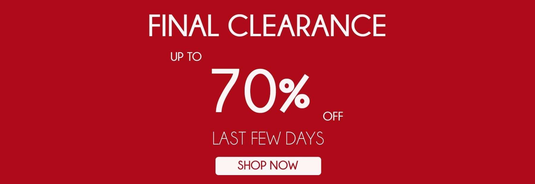 Up to 70% off Sale Last few days